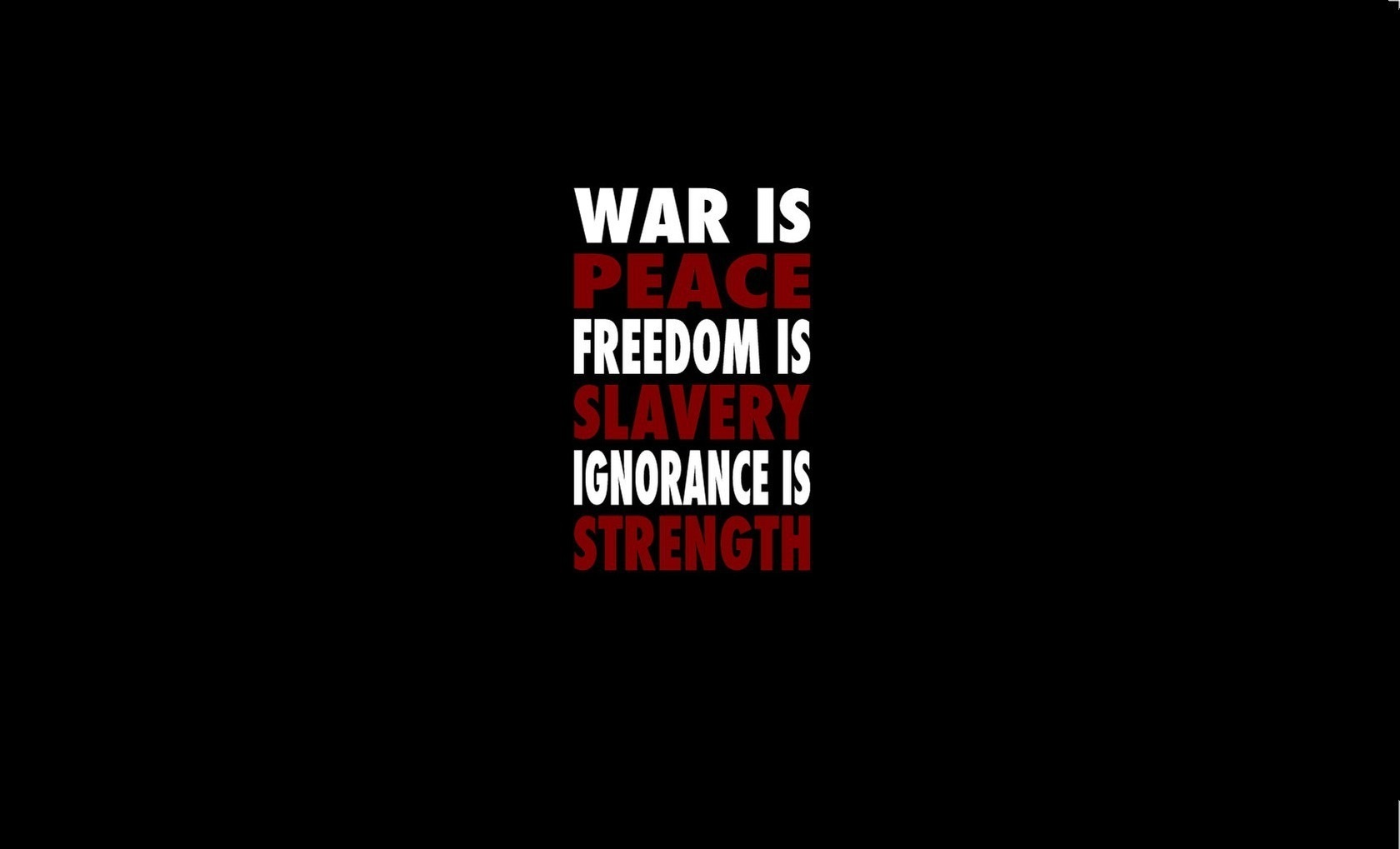 war is peace freedom is slavery ignorance is strength War Is Peace Freedom Is Slavery Ignorance Is Strength